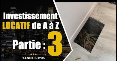 Investissement LOCATIF de A à Z : JE TE MONTRE TOUT ! PART. 3