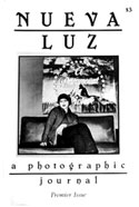 The first issue of Nueva Luz featured Sophie Rivera (cover), Tony Mendoza and Kenro Izu