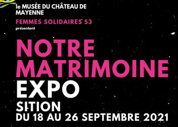 Exposition «Notre matrimoine»