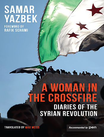 Book Review: A Woman in the Crossfire: Diaries of the Syrian Revolution