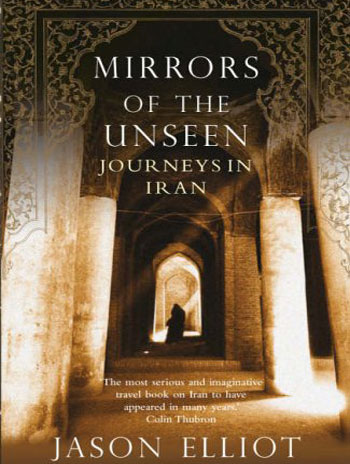 Mirrors of the Unseen: Journeys in Iran