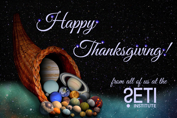 [Starry sky with cornucopia full of exoplanets. ] Happy Thanksgiving from all of us at the SETI Institute!