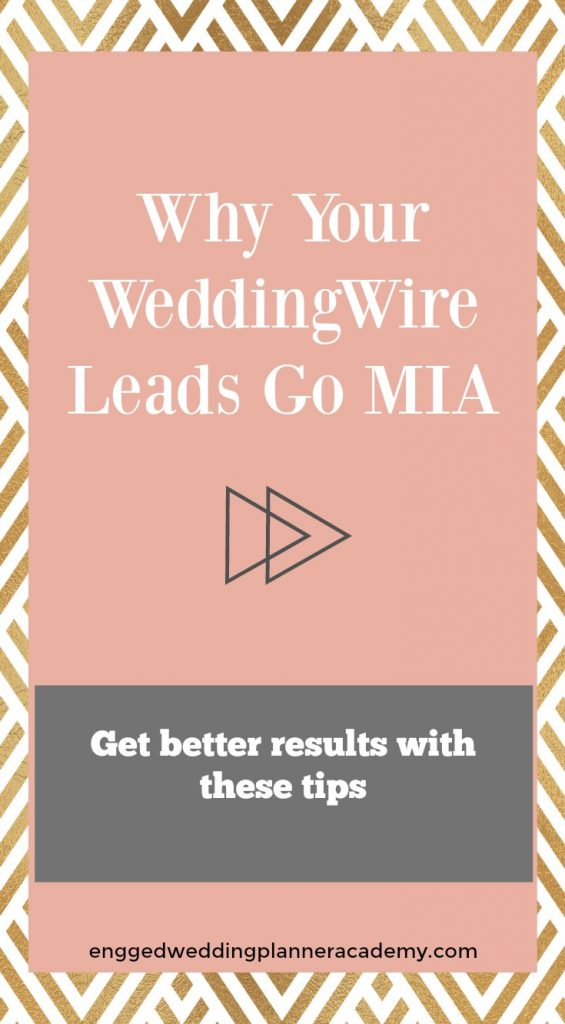 Do your WeddingWire leads keep going MIA on you? These 3 tips will help you optimize your unpredictable leads to get better results. Bridal leads, lead replies, weddingwire leads, Modern Marketing Wedding Planners, Effective Marketing Strategies for wedding Planners, Wedding Planner Marketing Tips, Marketing Ideas For Small Business, #weddingplanner #weddingplanning #marketing #BusinessTips #MarketingTips