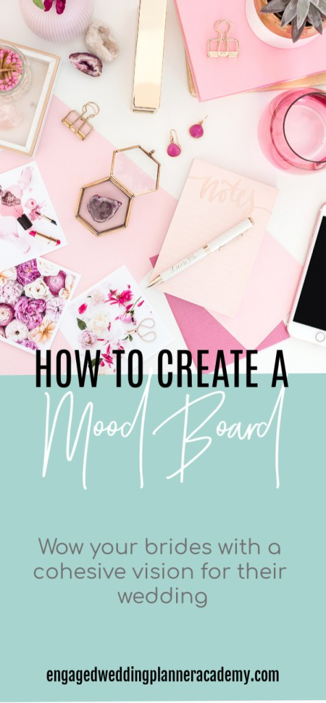 In this post I explain all the ways creating a wedding planner mood board can help your business thrive and help set you apart from the competition. brand style guide, event planning course, How to be a wedding planner, how to become a wedding planner, Mood Board, Wedding Business, wedding business branding, wedding planner business, Wedding Planner Class, Wedding planner course, wedding planner education, Wedding Planner Mood Board