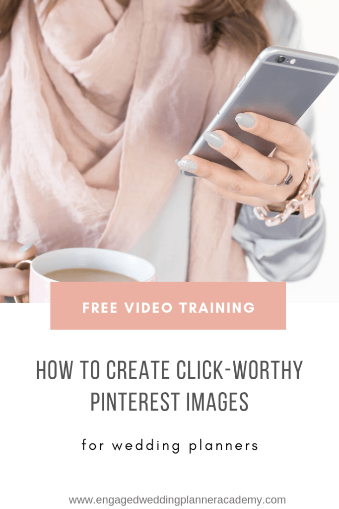 Pinterest is a great marketing tool for wedding planners. In this post, I'm sharing how to create click-worthy Pinterest images to attract your ideal client. | 	Click-Worthy Pinterest Images, Free Wedding Planner Training, How to Start a Wedding Planning Business, Pinterest Keyword Strategy, pinterest marketing, social media, social media for wedding planners, Social Media Marketing, tailwind, wedding planner business, wedding planner education, wedding planner tips