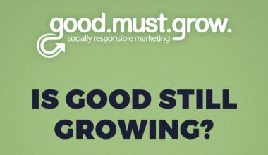Is good still growing?