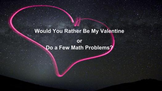 Would You Rather Be My Valentine