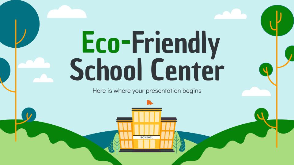 Eco-Friendly School Center by Slidesgo