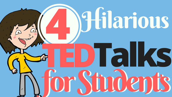 A blog about four very funny ted talks to use with middle and high school students. All appropriate, funny, and insightful.