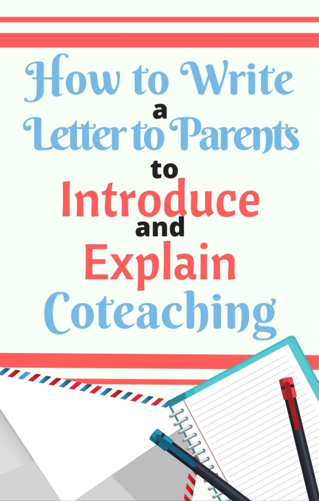 A blog post on how to write a letter to parents introducing them to what coteaching is and what it will mean for their child who is in your cotaught class.