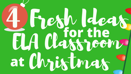 Fresh Holiday Ideas for Secondary ELA Classes