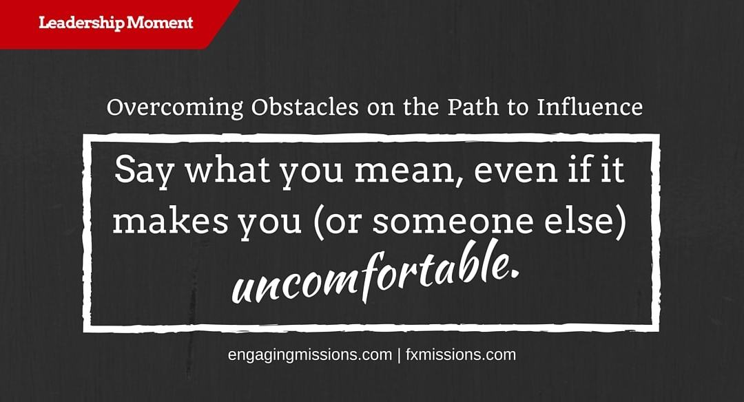 Overcoming Obstacles On The Path To Influence – Foundational Missions Leadership Moment # 44