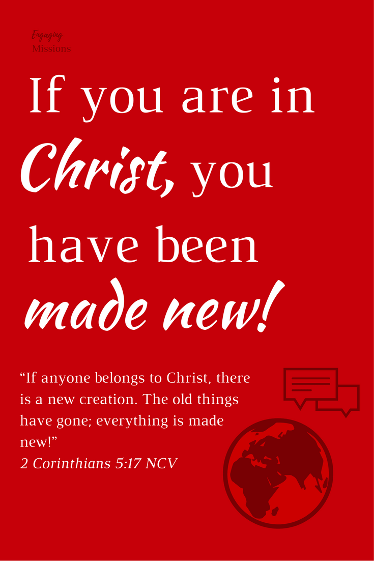 if you are in christ, you have been made new