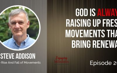 God at Work: The Rise and Fall of Movements, with Steve Addison – EM261