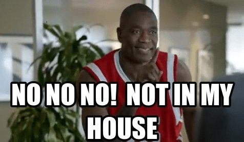 Mutombo, not in my house