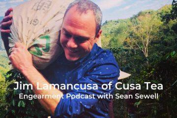 Engearment Podcast Sean Sewell and Jim Lamacusa of Cusa Tea 6