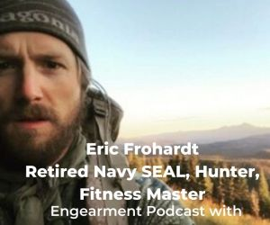 Engearment Podcast Sean Sewell and Eric Frohardt Navy SEAL 8