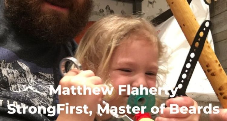 Engearment Podcast Matthew Flaherty - StrongFirst, Father and Bearded Badass Part 2 1