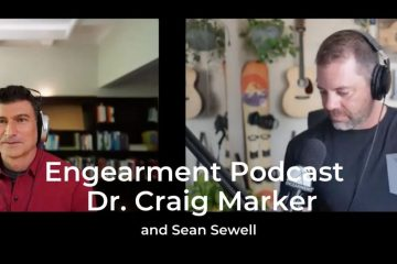 Engearment Podcast Dr. Craig Marker and Sean Sewell - AntiFragility