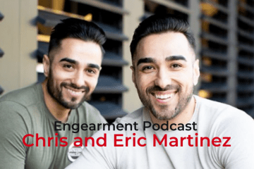 Chris and Eric Martinez Engearment Podcast