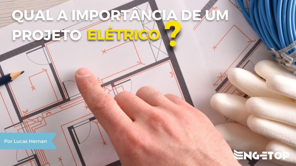 Qual importância de um Projeto Elétrico?