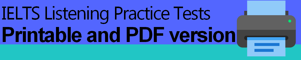 IELTS Listening Practice Tests Printable and PDF version