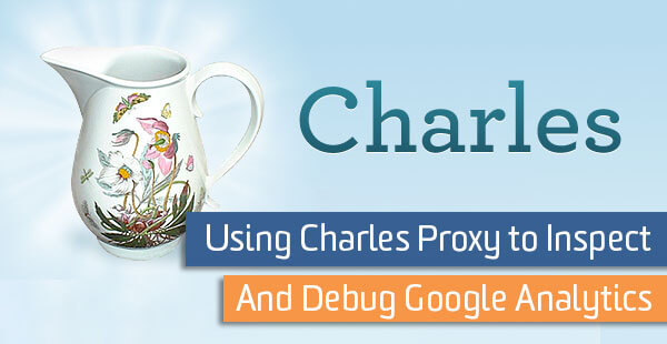 Charles proxy: The best tool mobile test engineers can get