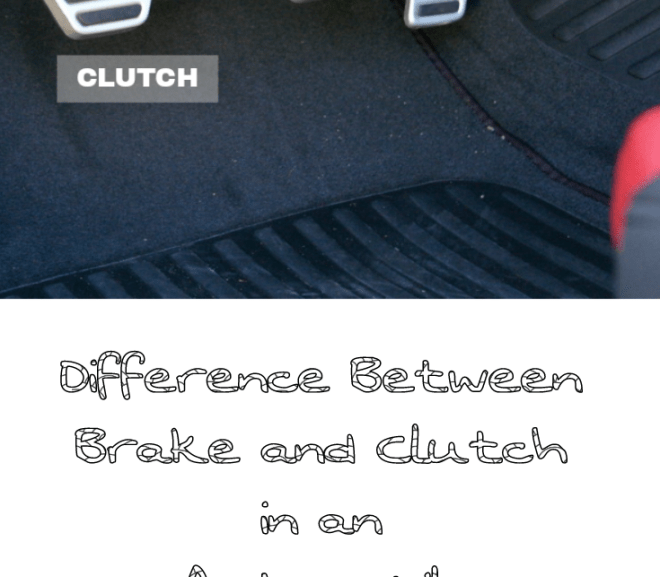 Difference between Brake and Clutch in an Automobile