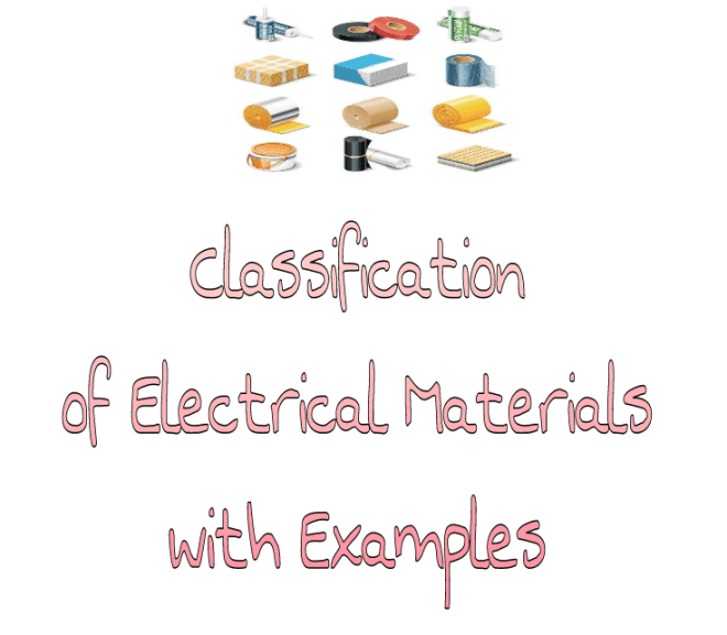Classification of Electrical Materials with Examples