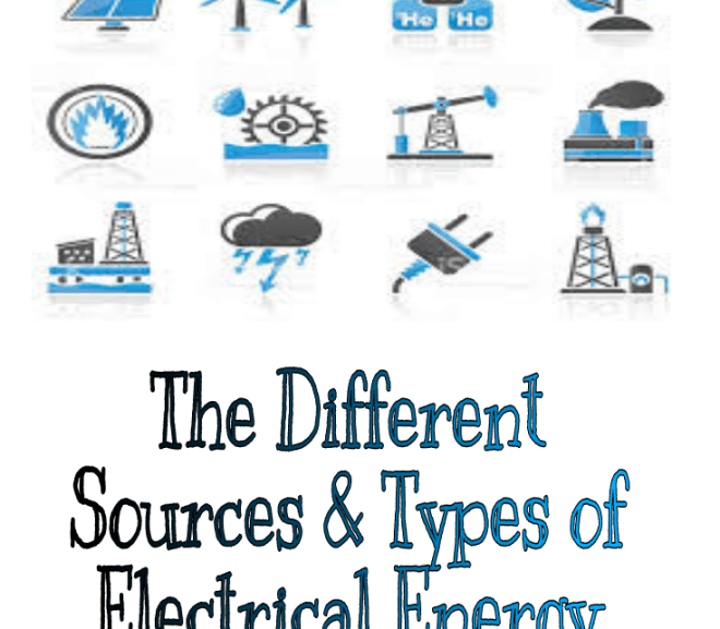 The Different Sources & Types of Electrical Energy