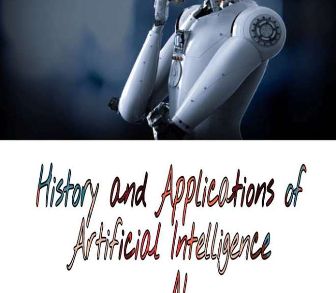 History and Applications of Artificial Intelligence (AI)