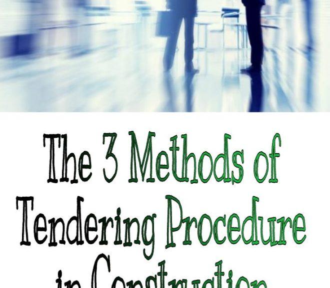 The 3 Methods of Tendering Procedure in Construction