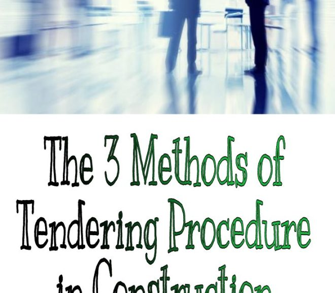 The 3 Methods of Tendering Procedure in Construction
