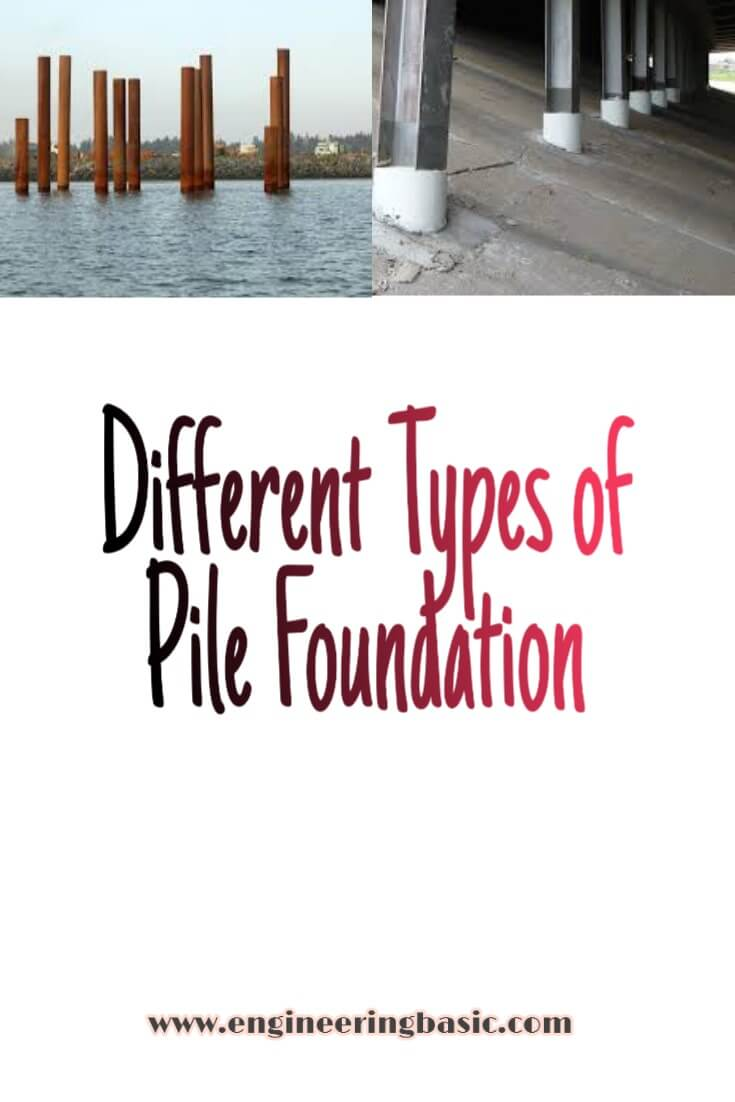 Different Types of Pile Foundation » Engineering Basic