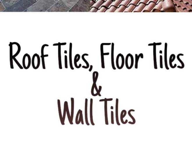 Roof Tiles, Floor Tiles and Wall Tiles