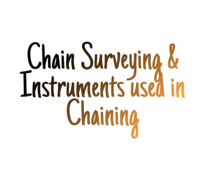 Chain Surveying – Instruments used in Chaining