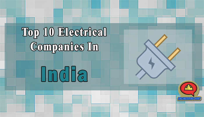 List Of 10 Top Electrical Companies In India