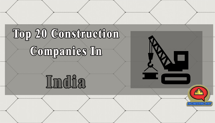 Top 20 Construction Companies In India - Engineering Hint