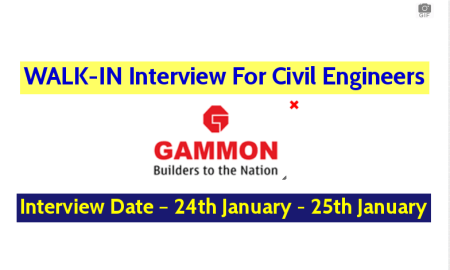 Gammon Engineers & Contractors Pvt Ltd WALK-IN Interview For Civil Engineers – Interview Date – 24th January - 25th January