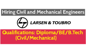 Larsen & Toubro Limited Hiring Civil and Mechanical Engineers - Apply Now