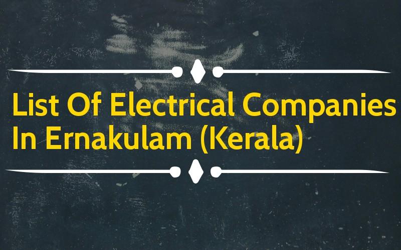 List Of Electrical Companies In Ernakulam (Kerala)