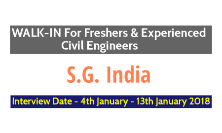 S.G. India WALK-IN For Freshers and Experienced Civil Engineers - Interview Date - 4th January - 13th January 2018