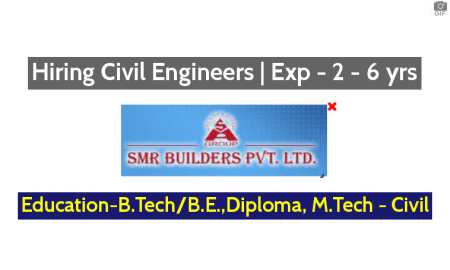SMR Builders Pvt Ltd Hiring Civil Engineers Exp - 2 - 6 yrs Apply Now