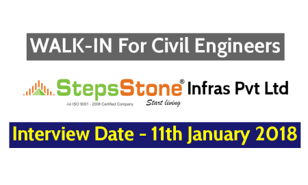 StepsStone Infras Pvt Ltd WALK-IN For Civil Engineers - Interview Date - 11th January 2018