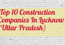 Top 10 Construction Companies In Lucknow (Uttar Pradesh)