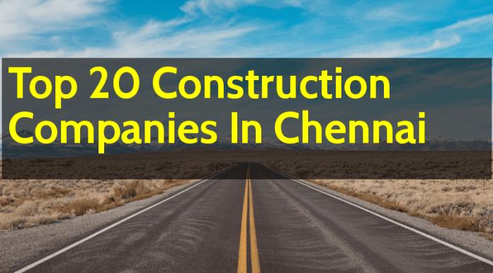 Top 20 Construction Companies In Chennai