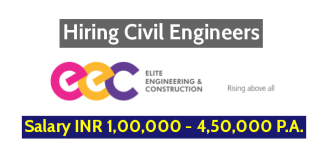 Elite Engineering & Construction (Hyd) Pvt Ltd Hiring Civil Engineers - Salary INR 1,00,000 - 4,50,000 P.A.