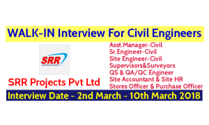 SRR Projects Pvt Ltd WALK-IN For Civil Engineers - Interview Date - 2nd March - 10th March 2018