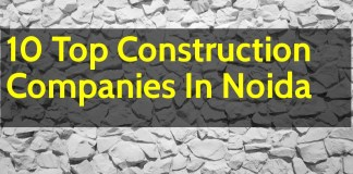 10 Top Construction Companies In Noida