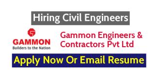 Gammon Engineers & Contractors Pvt Ltd Hiring Civil Engineers - Apply Now